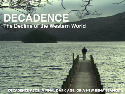 DECADENCE: DECLINE OF THE WESTERN WORLD (Documentary Feature)